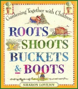 roots shoot buckets and boots sharon lovejoy